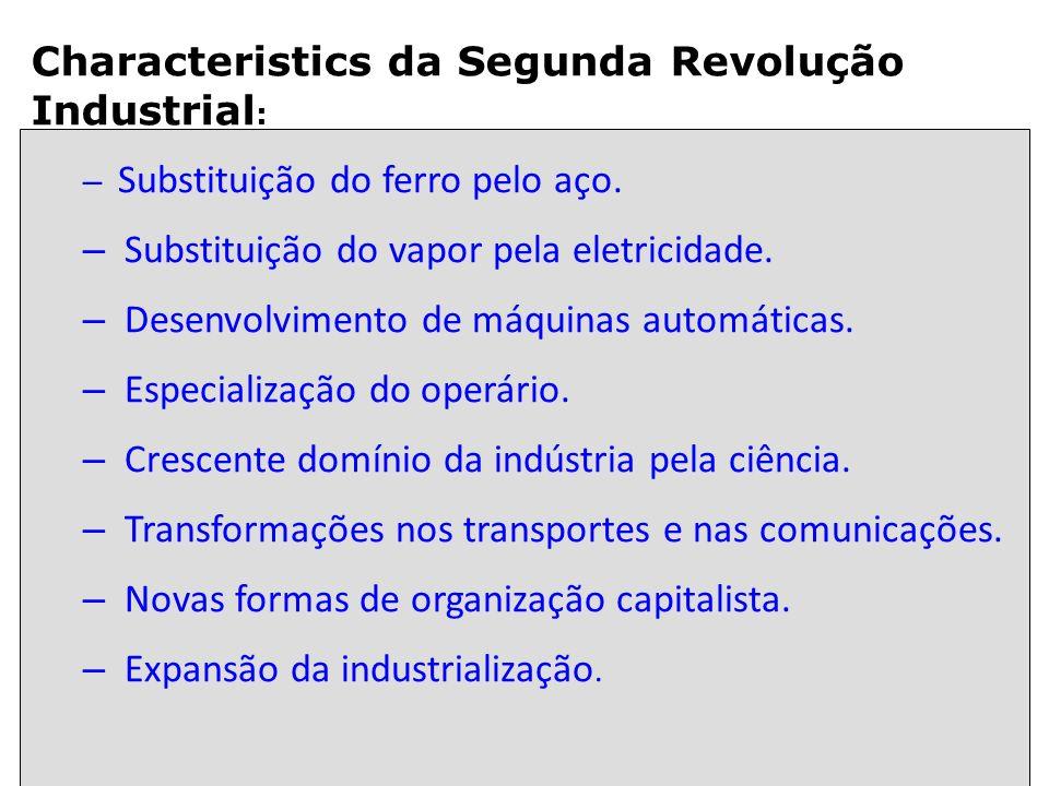 Characteristics da Segunda Revolução Industrial: