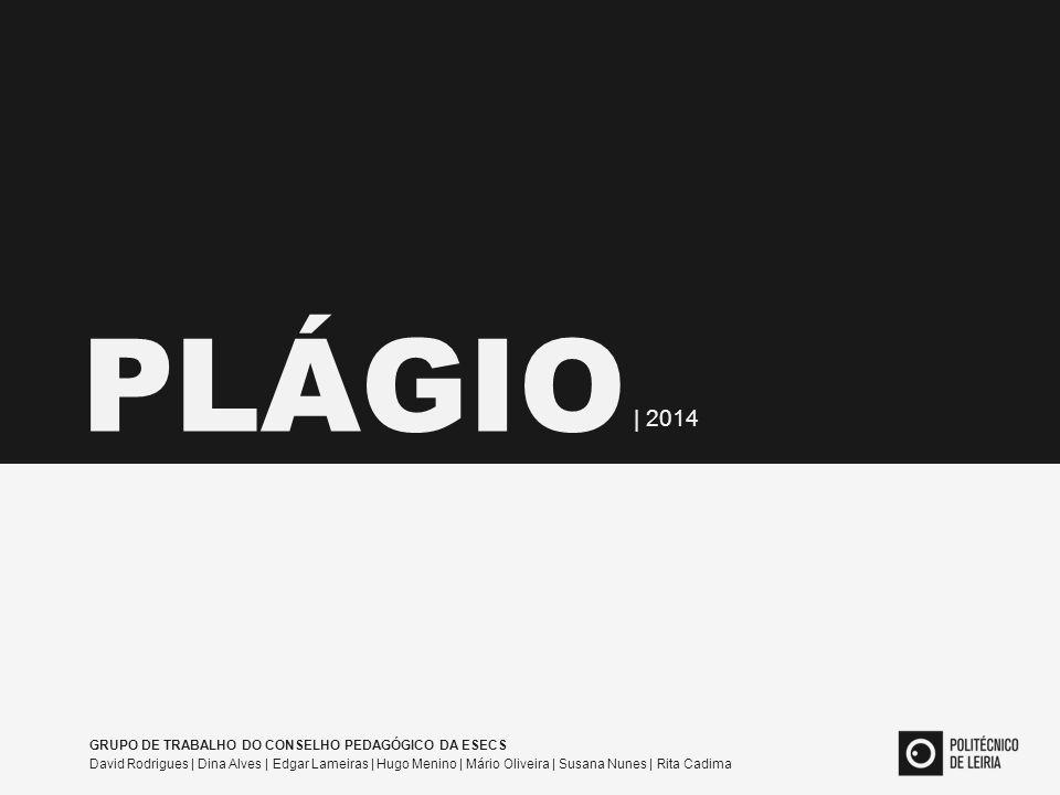 PLÁGIO | 2014 GRUPO DE TRABALHO DO CONSELHO PEDAGÓGICO DA ESECS