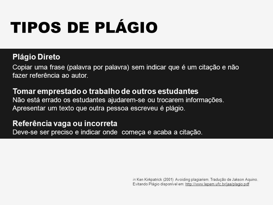 TIPOS DE PLÁGIO Plágio Direto