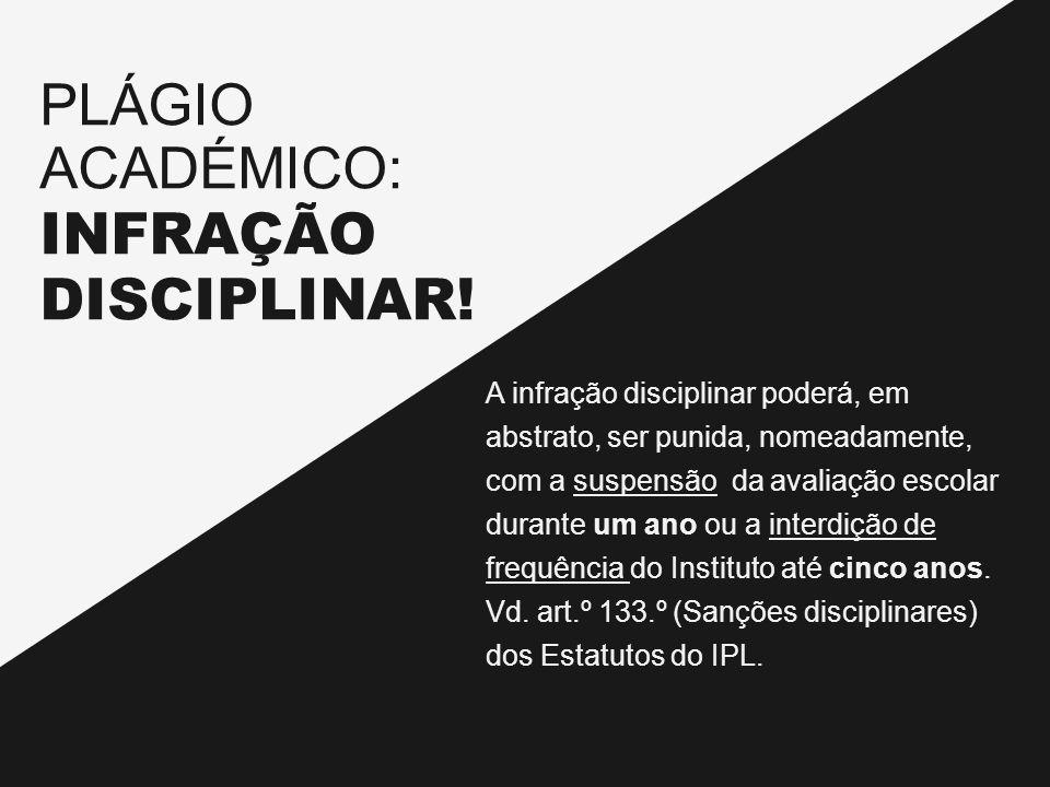PLÁGIO ACADÉMICO: INFRAÇÃO DISCIPLINAR!