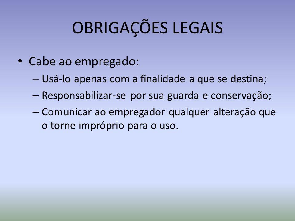 OBRIGAÇÕES LEGAIS Cabe ao empregado: