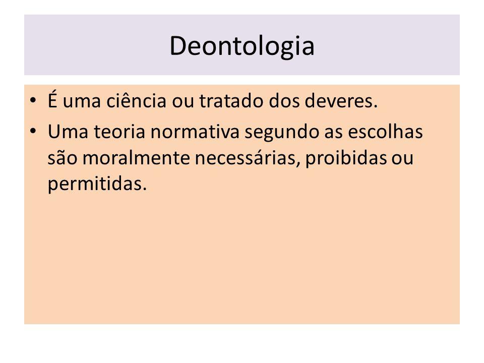 Deontologia É uma ciência ou tratado dos deveres.