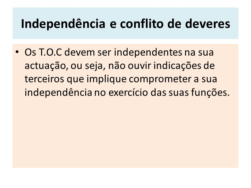 Independência e conflito de deveres