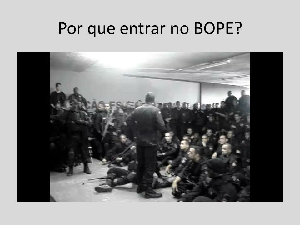 Por que entrar no BOPE
