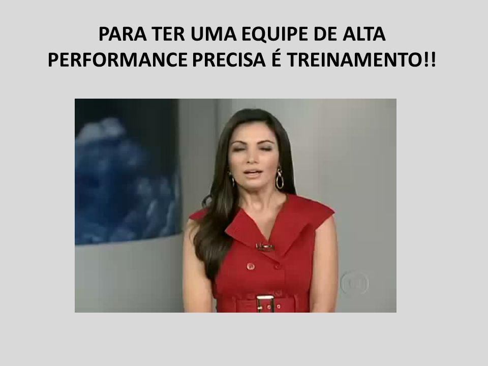 PARA TER UMA EQUIPE DE ALTA PERFORMANCE PRECISA É TREINAMENTO!!