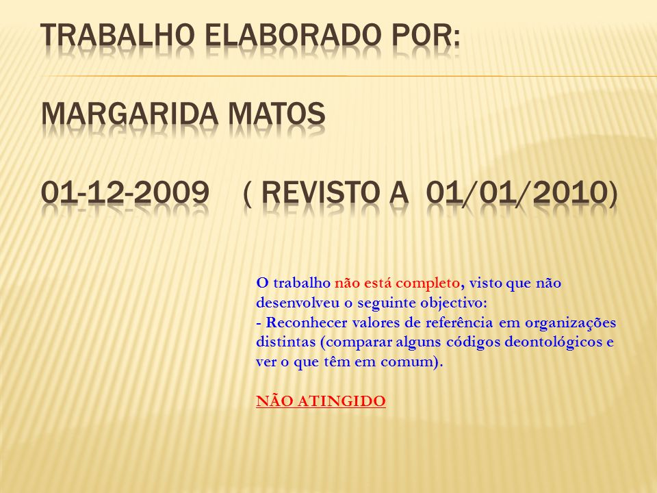 Trabalho elaborado por: Margarida Matos 01-12-2009 ( revisto a 01/01/2010)