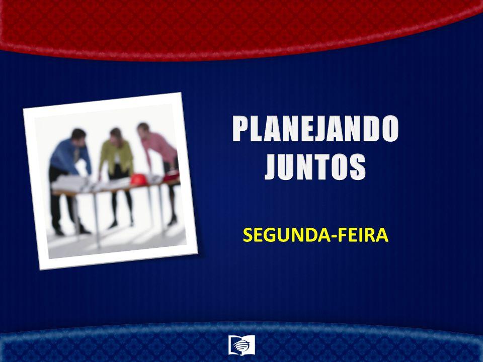 PLANEJANDO JUNTOS SEGUNDA-FEIRA