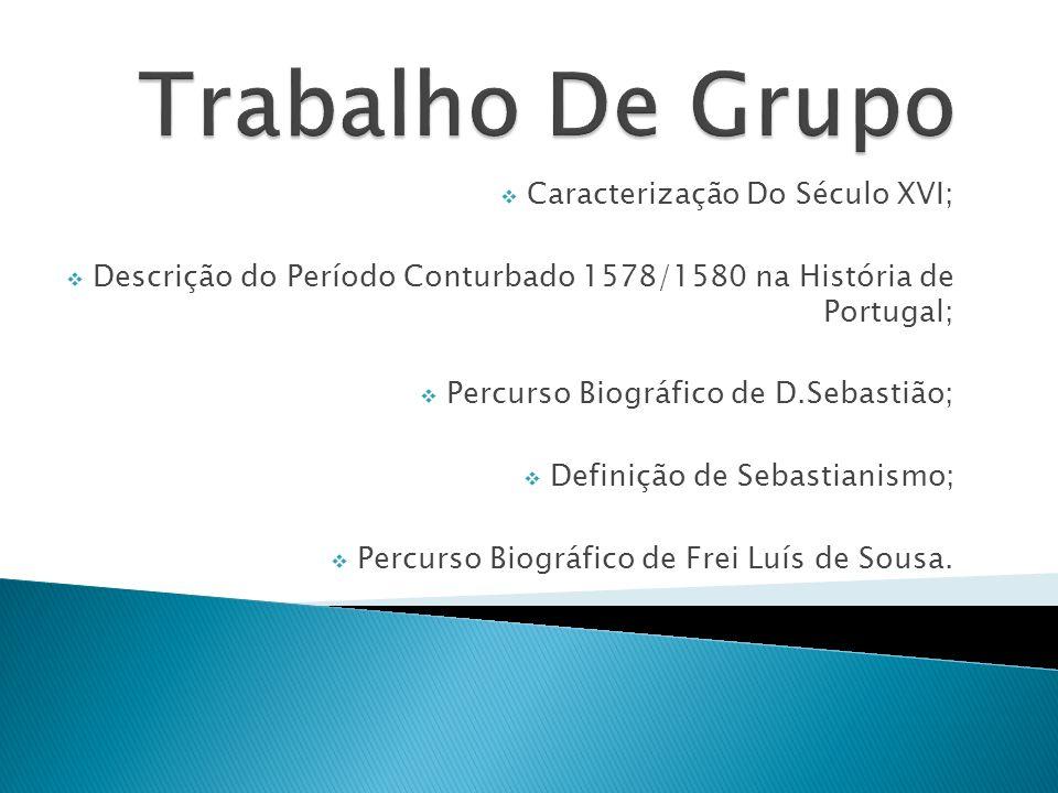 Trabalho De Grupo Caracterização Do Século XVI;