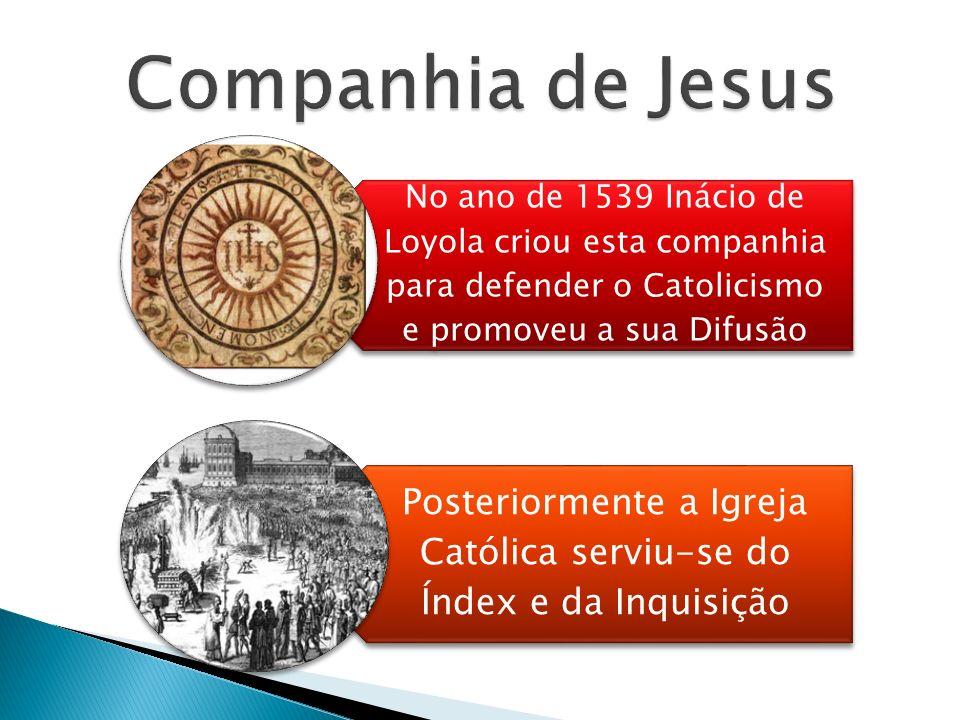 Posteriormente a Igreja Católica serviu-se do Índex e da Inquisição