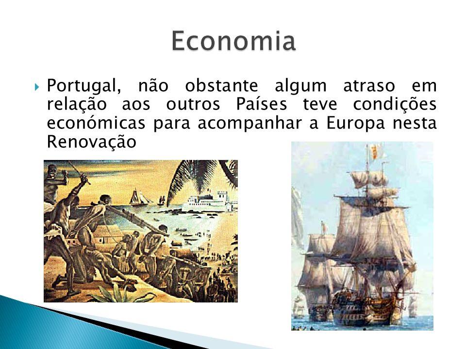 Economia Portugal, não obstante algum atraso em relação aos outros Países teve condições económicas para acompanhar a Europa nesta Renovação.