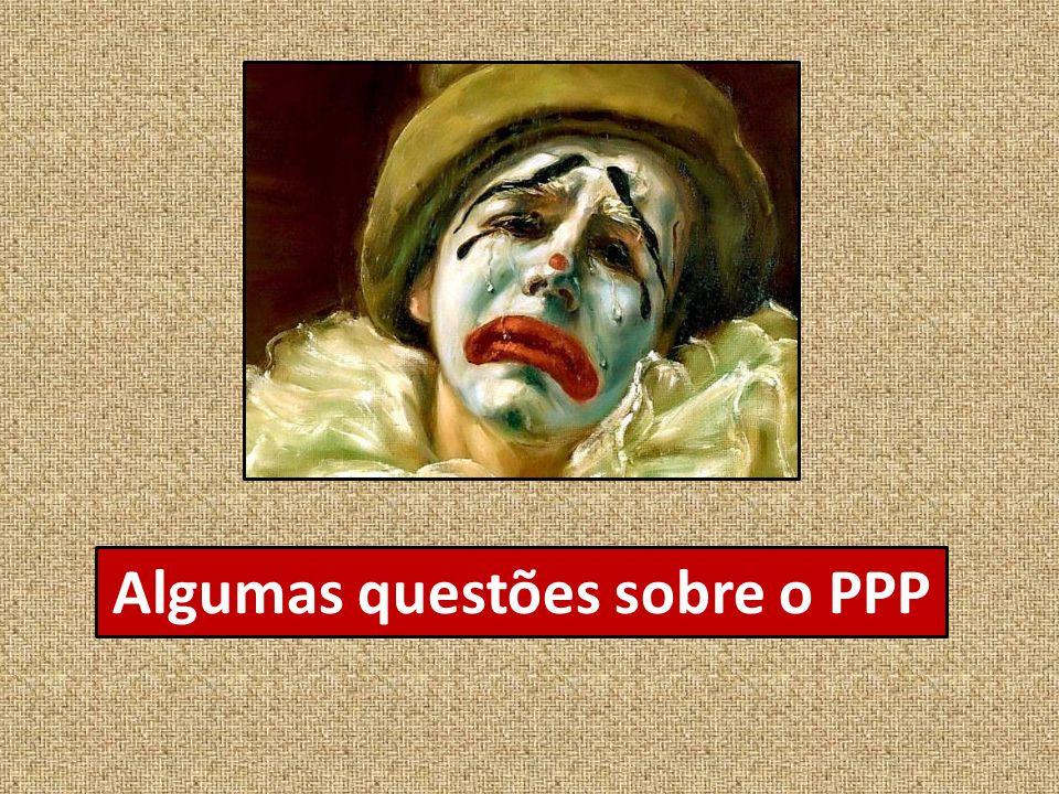 Algumas questões sobre o PPP