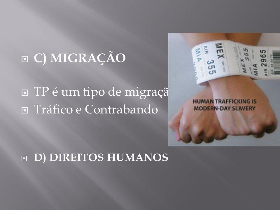 C) MIGRAÇÃO TP é um tipo de migração Tráfico e Contrabando