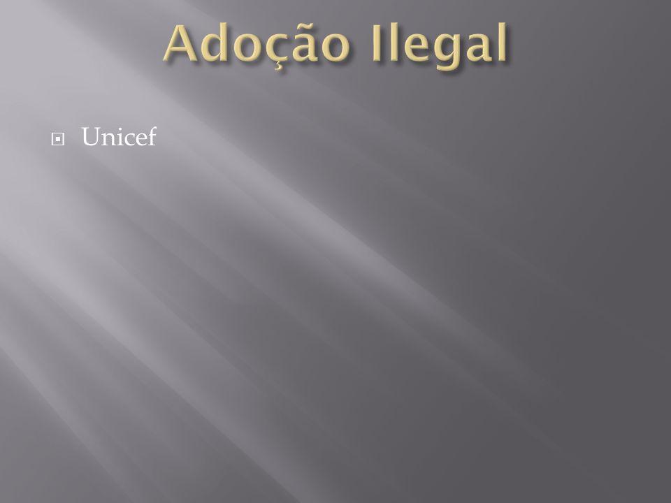 Adoção Ilegal Unicef