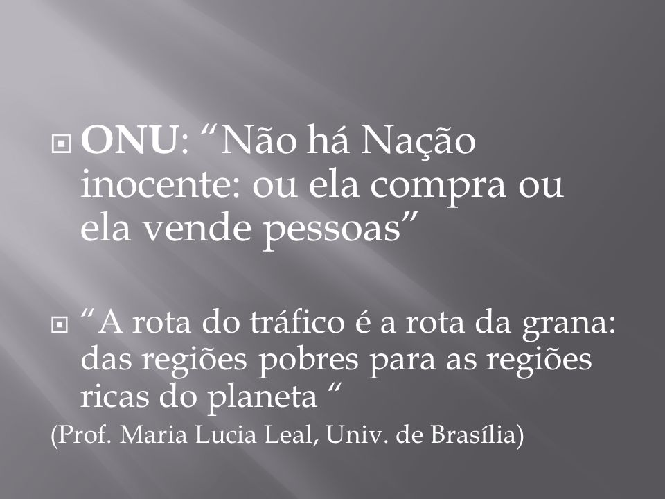 ONU: Não há Nação inocente: ou ela compra ou ela vende pessoas