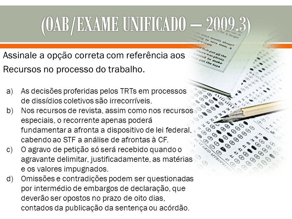 (OAB/EXAME UNIFICADO – 2009.3)
