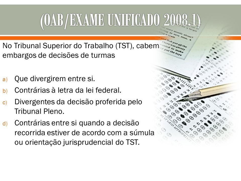 (OAB/EXAME UNIFICADO 2008.1)