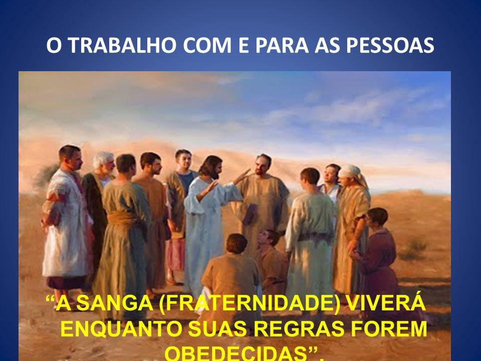 O TRABALHO COM E PARA AS PESSOAS