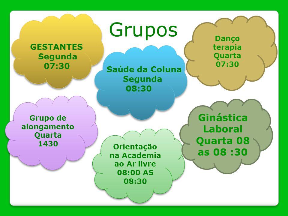 Grupos Ginástica Laboral Quarta 08 as 08 :30 GESTANTES Segunda 07:30
