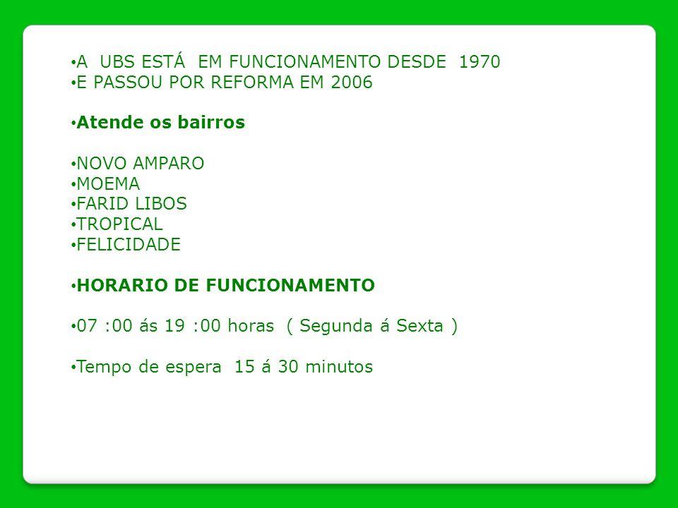 A UBS ESTÁ EM FUNCIONAMENTO DESDE 1970