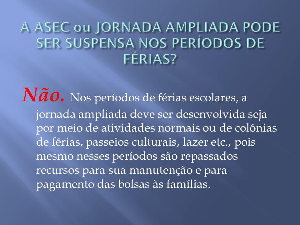 A ASEC ou JORNADA AMPLIADA PODE SER SUSPENSA NOS PERÍODOS DE FÉRIAS