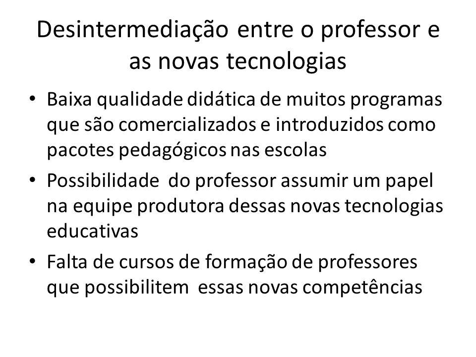 Desintermediação entre o professor e as novas tecnologias