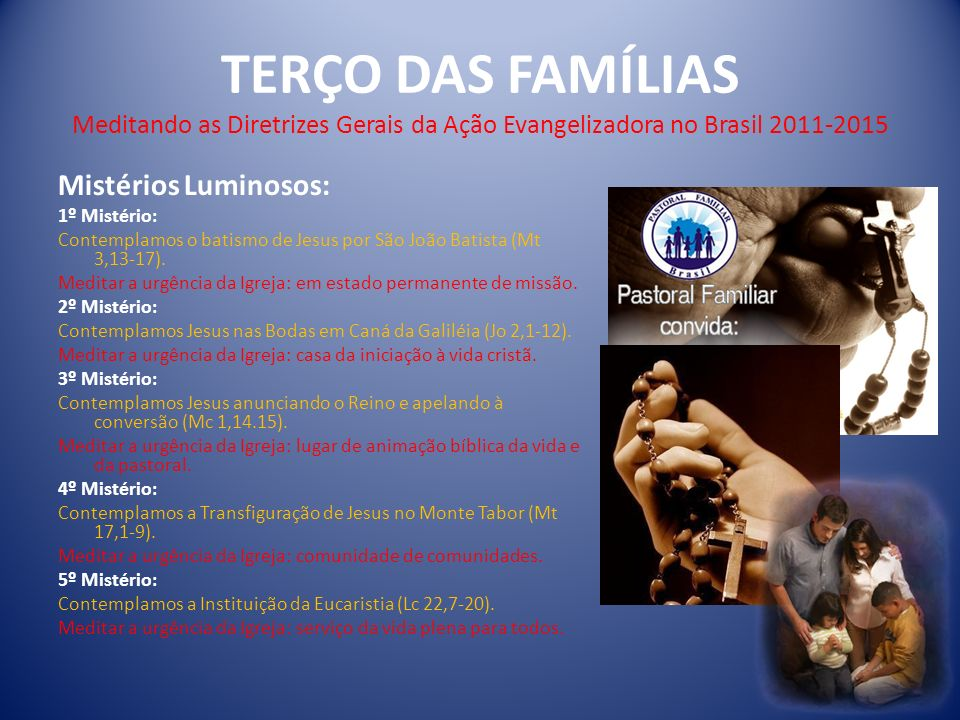TERÇO DAS FAMÍLIAS Meditando as Diretrizes Gerais da Ação Evangelizadora no Brasil 2011-2015