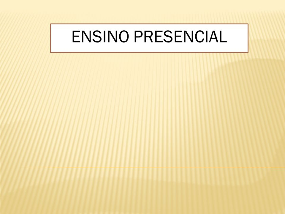 ENSINO PRESENCIAL António de Figueiredo (Miranda, 2009) diz que existem 3 modelos pedagógicos relevantes para a discussão.