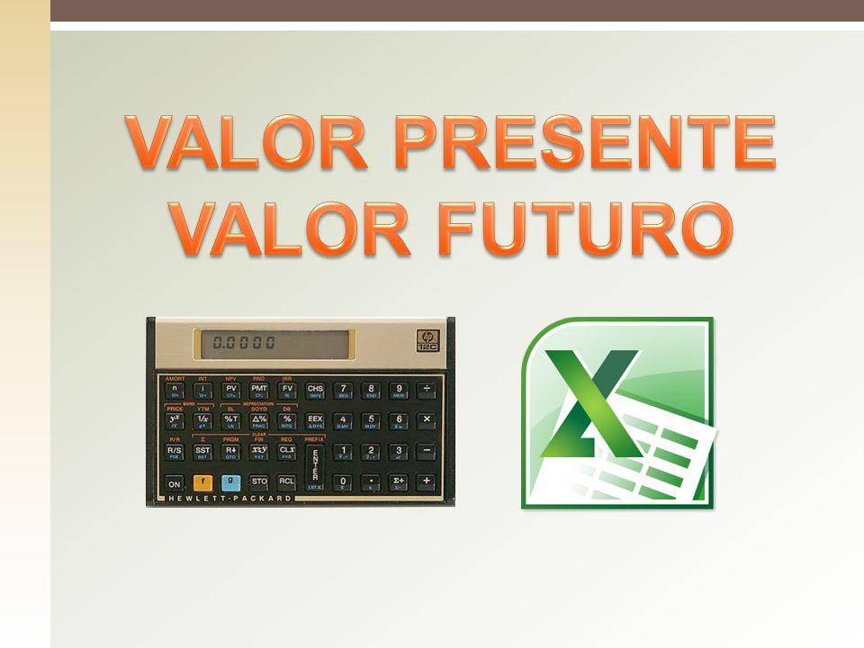 VALOR PRESENTE VALOR FUTURO