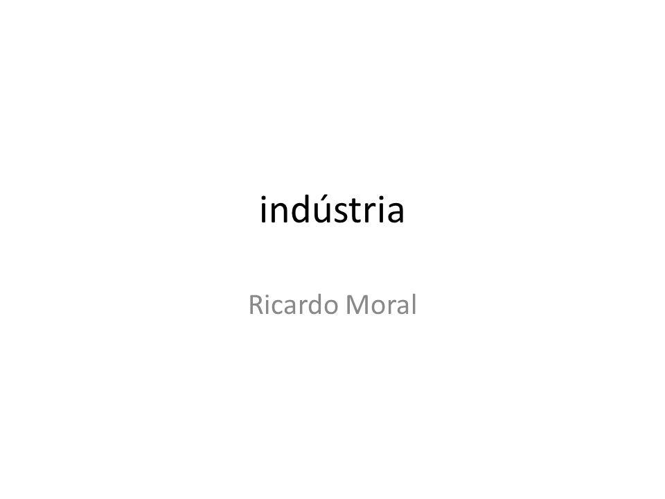 indústria Ricardo Moral