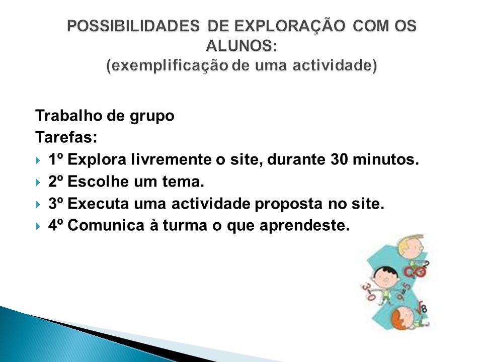 Possibilidades de exploraÇão com os alunos: (exemplificação de uma actividade)
