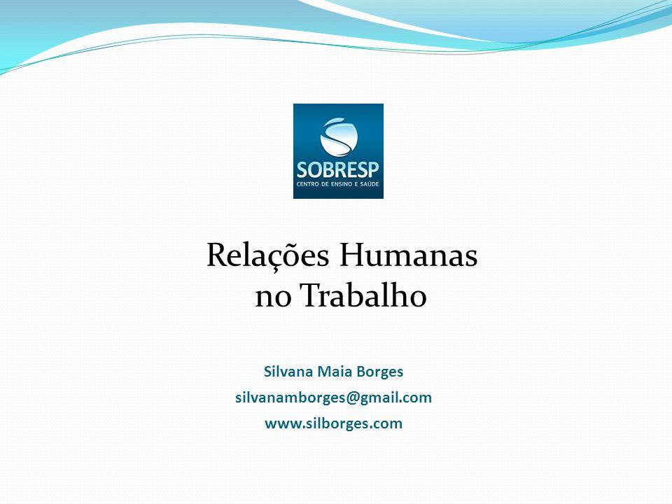 Relações Humanas no Trabalho Silvana Maia Borges