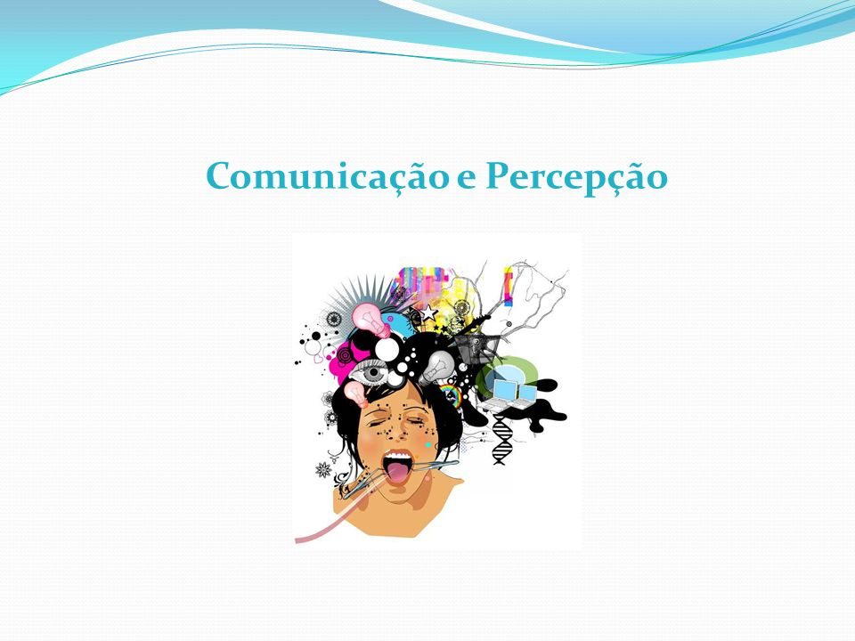 Comunicação e Percepção