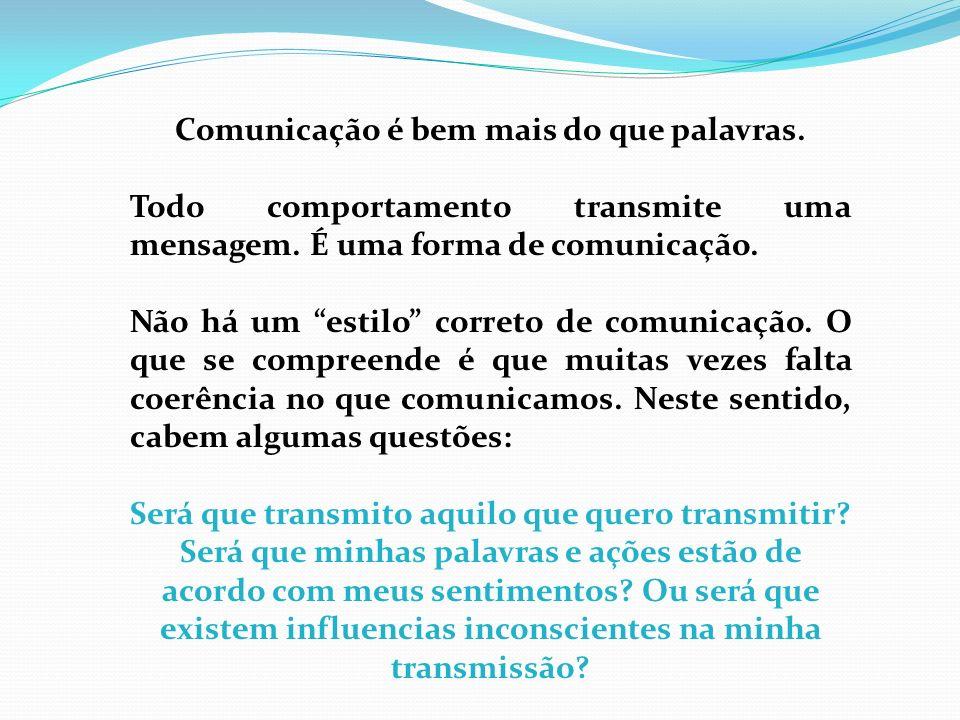 Comunicação é bem mais do que palavras.