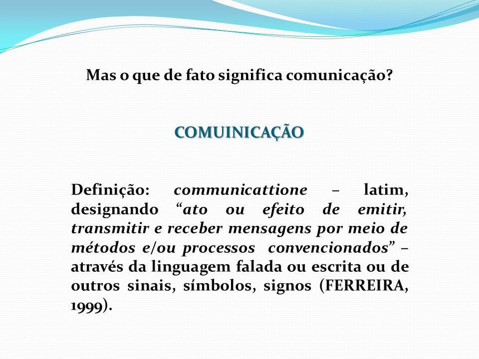 Mas o que de fato significa comunicação
