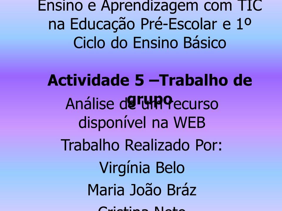 Análise de um recurso disponível na WEB Trabalho Realizado Por: