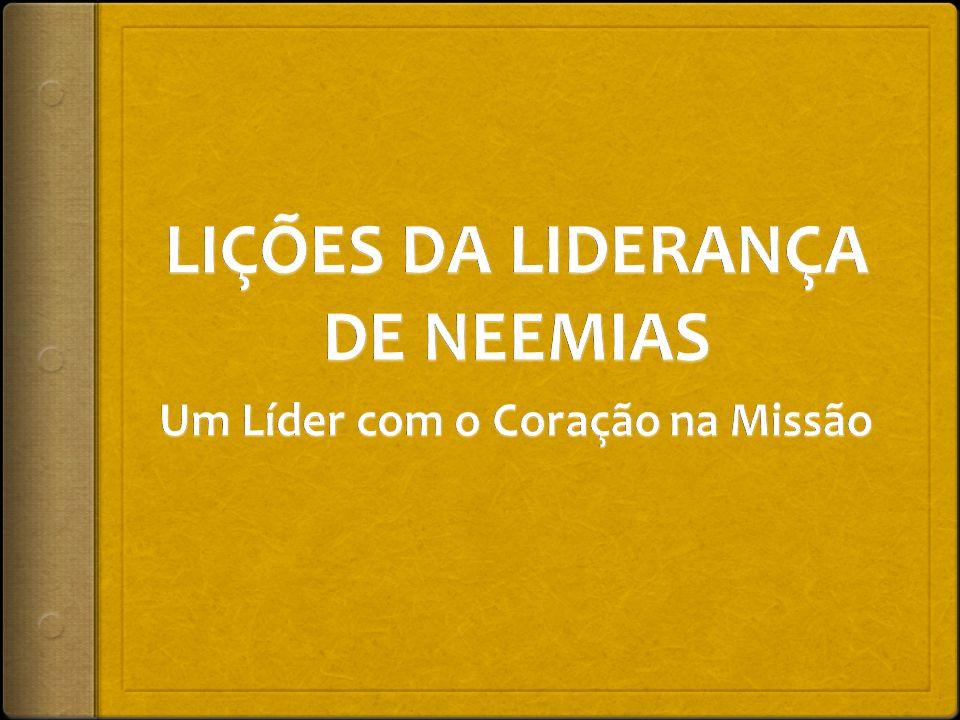 LIÇÕES DA LIDERANÇA DE NEEMIAS