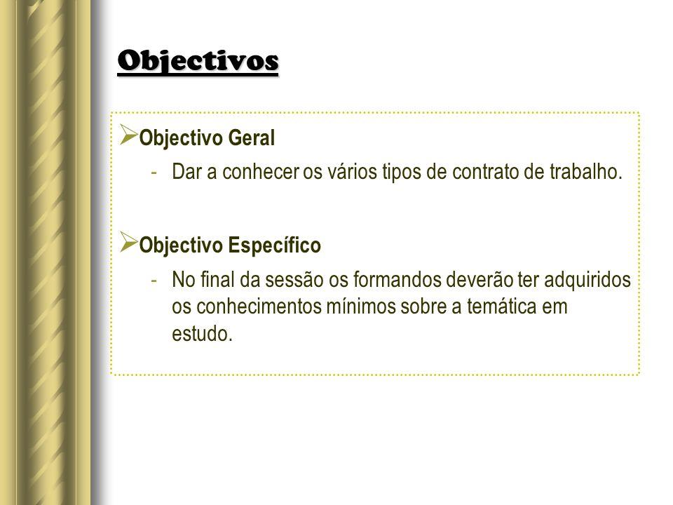 Objectivos Objectivo Geral Objectivo Específico
