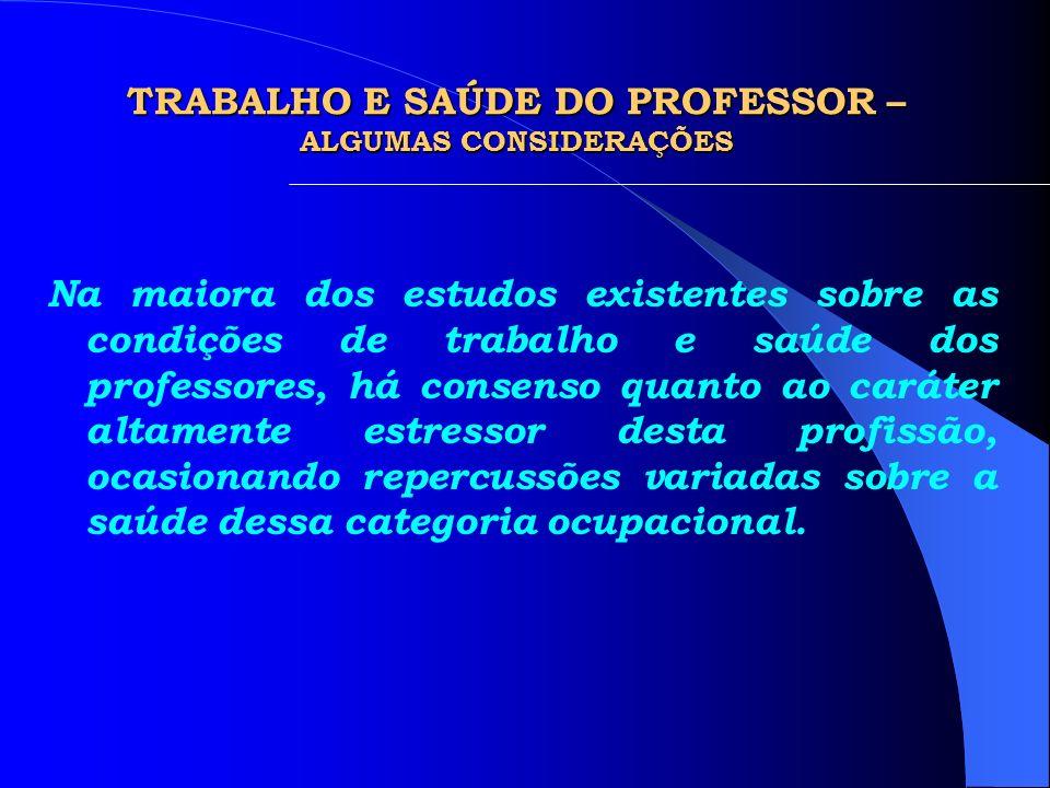TRABALHO E SAÚDE DO PROFESSOR – ALGUMAS CONSIDERAÇÕES