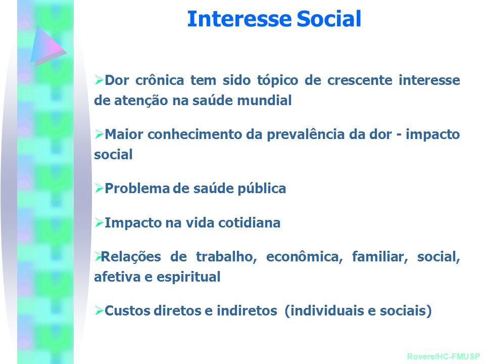 Interesse Social Dor crônica tem sido tópico de crescente interesse de atenção na saúde mundial.