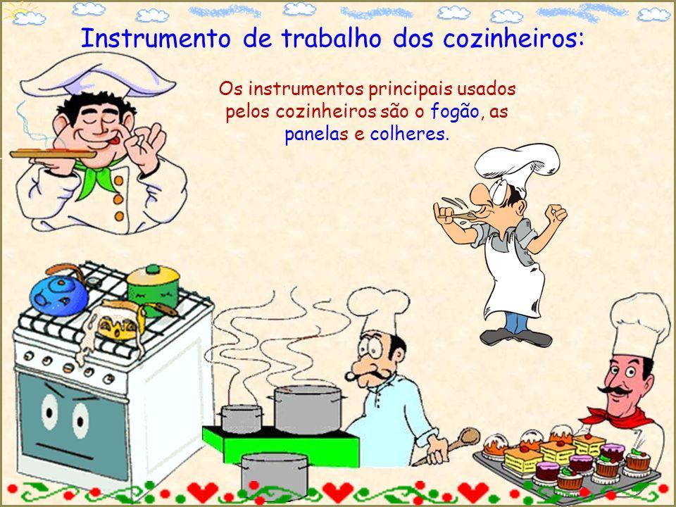 Instrumento de trabalho dos cozinheiros: