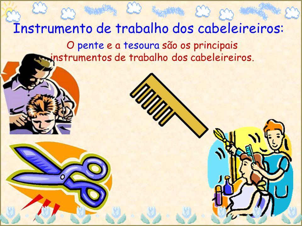 Instrumento de trabalho dos cabeleireiros: