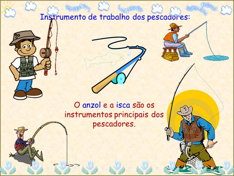 Instrumento de trabalho dos pescadores: