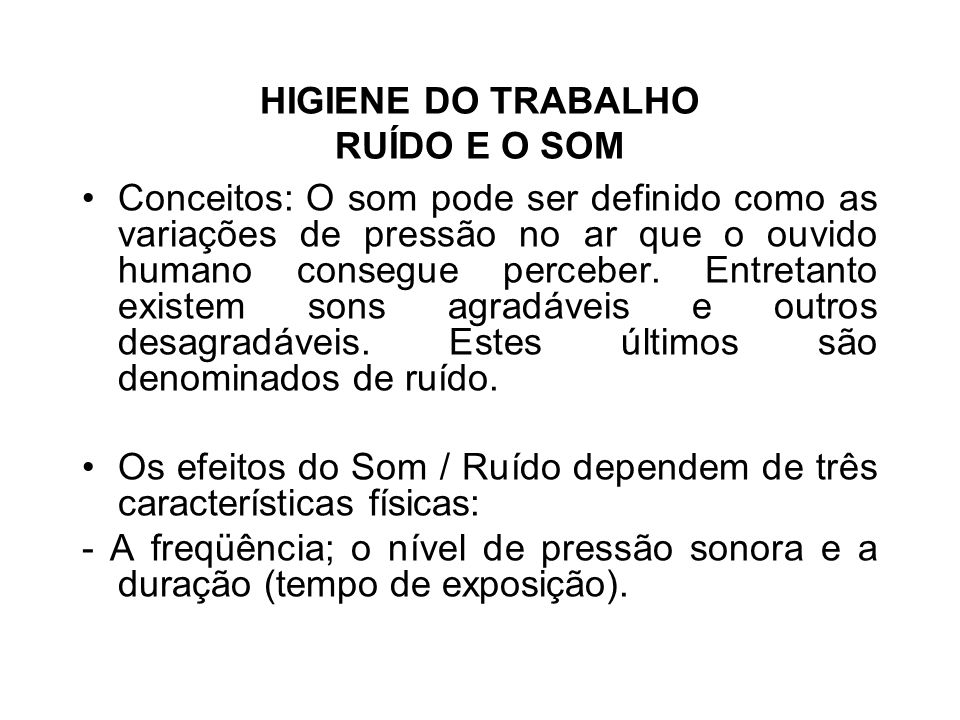 HIGIENE DO TRABALHO RUÍDO E O SOM