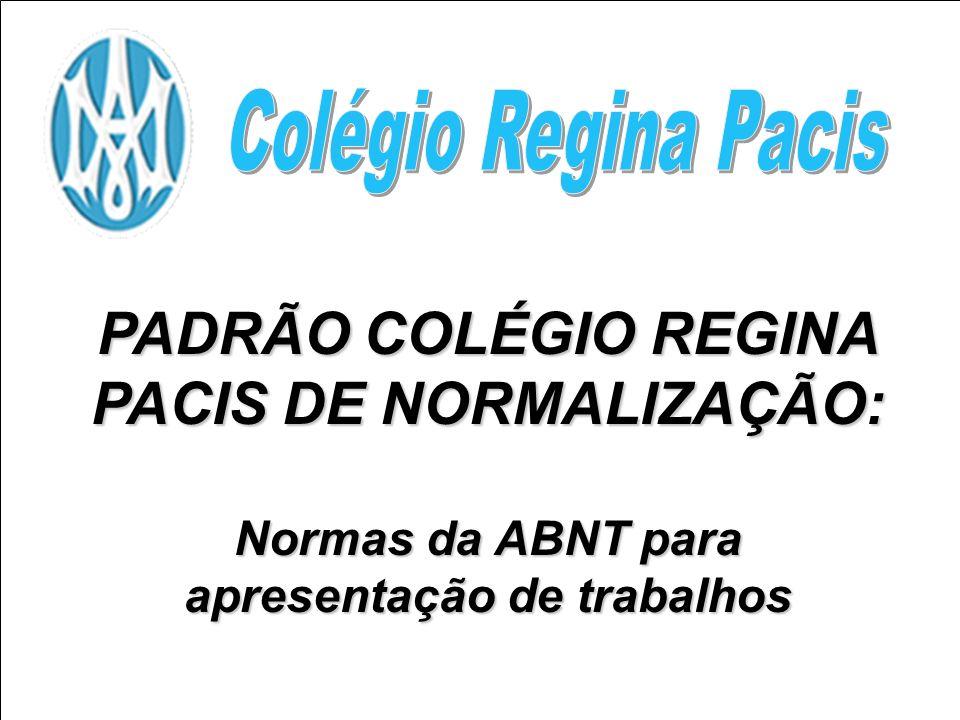 PADRÃO COLÉGIO REGINA PACIS DE NORMALIZAÇÃO: