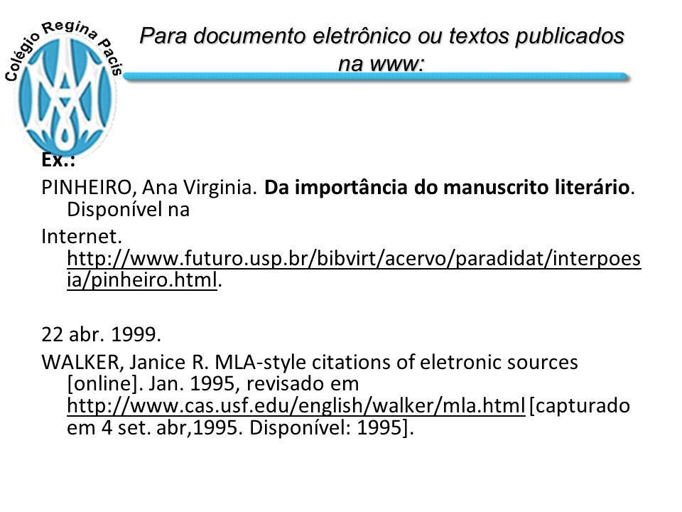 Para documento eletrônico ou textos publicados na www: