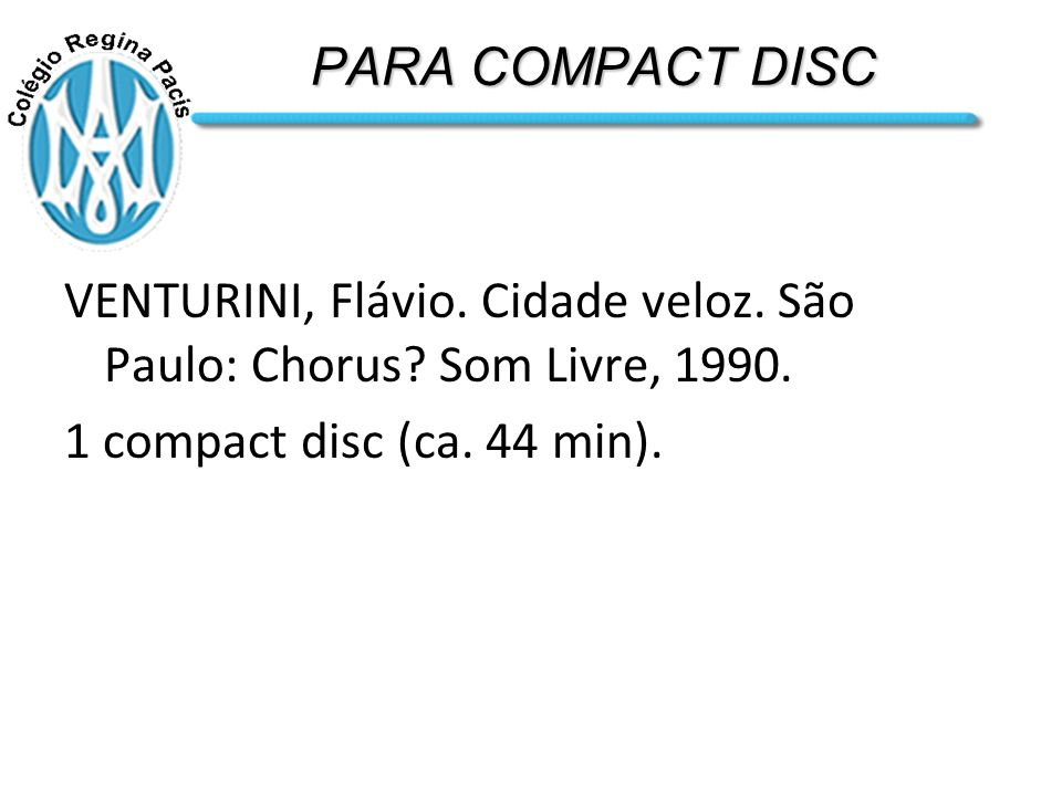 PARA COMPACT DISC VENTURINI, Flávio. Cidade veloz.
