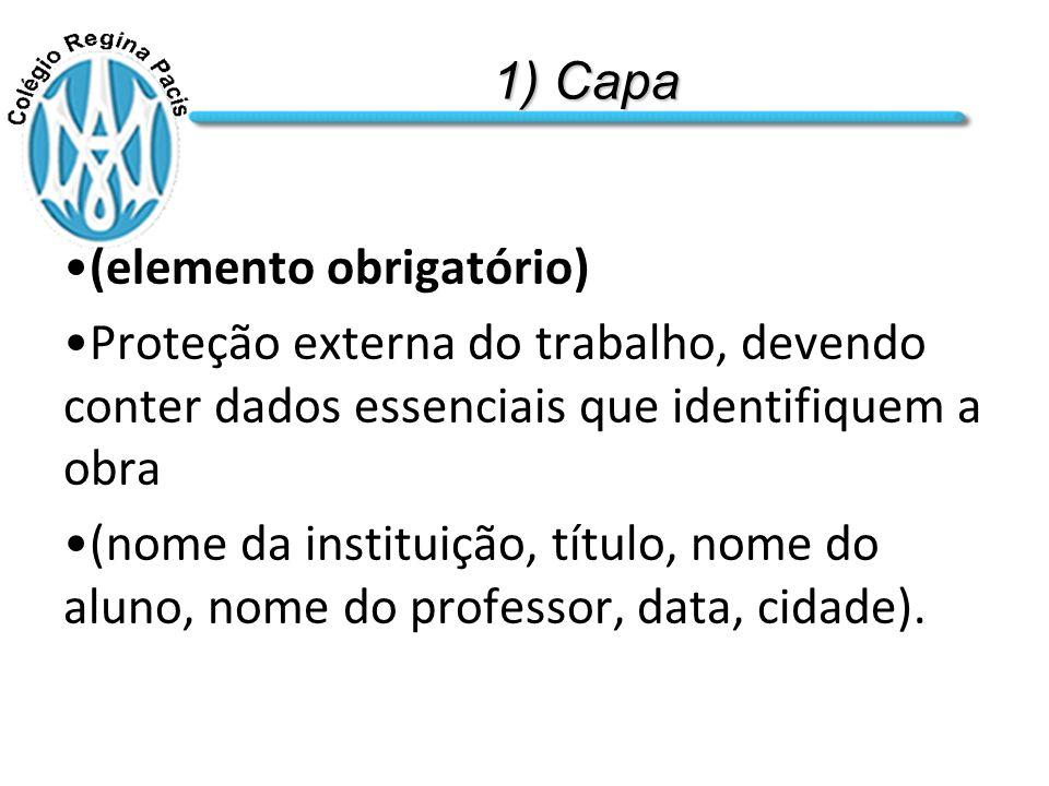 1) Capa (elemento obrigatório) Proteção externa do trabalho, devendo conter dados essenciais que identifiquem a obra.