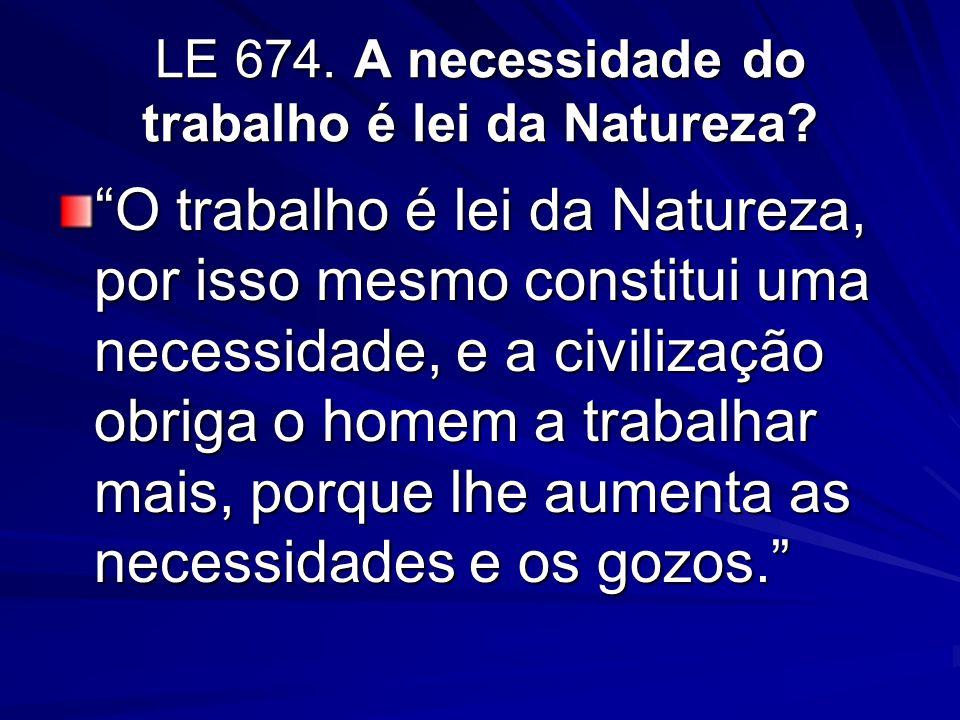 LE 674. A necessidade do trabalho é lei da Natureza