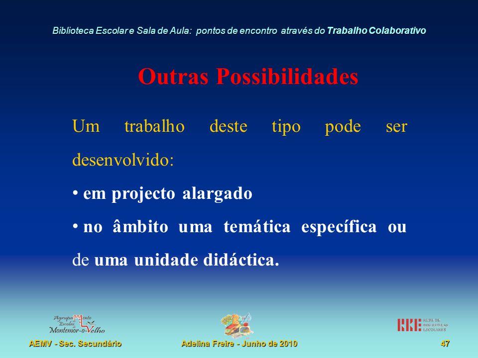 Outras Possibilidades Adelina Freire - Junho de 2010