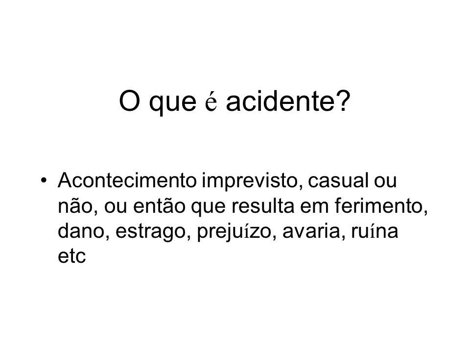 O que é acidente.